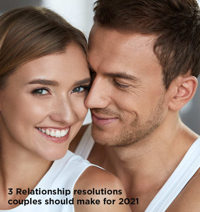 3 Relationship Resolutions Couples Should Make for 2021